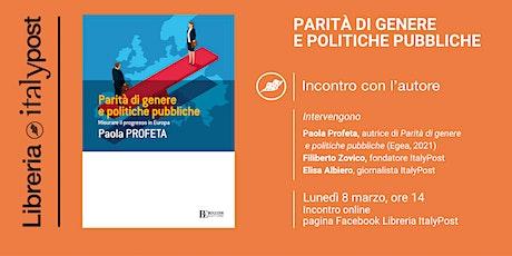 Libreria ItalyPost presenta PARITÀ DI GENERE E POLITICHE PUBBLICHE biglietti