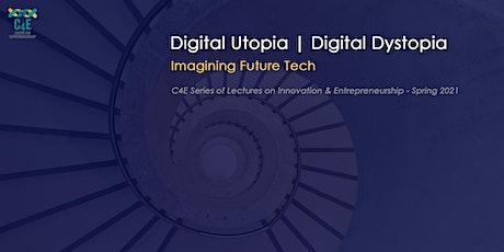 Digital Utopia | Digital Dystopia -  Imagining Future Tech tickets
