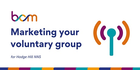 BCM: Marketing your voluntary group - for NNS Hodge Hill tickets