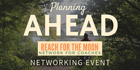 Reach For The Moon: Planning & Goals For The Months Ahead tickets