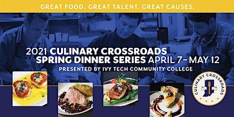 Culinary Crossroads 2021 Spring Dinner Series tickets