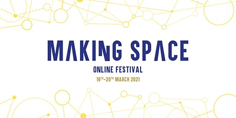 Making Space Online Festival tickets