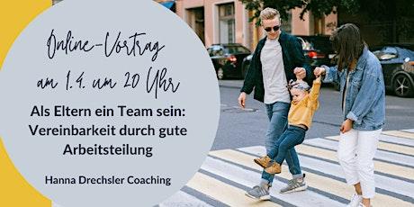 Als Eltern ein Team sein: Vereinbarkeit durch gelingende Arbeitsteilung Tickets