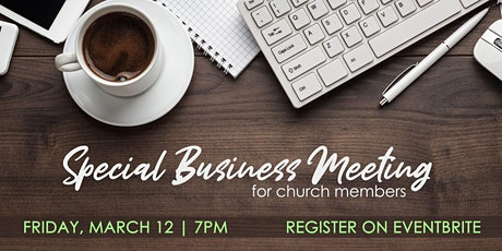 Special Business Meeting - Friday, March 12 tickets