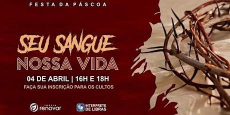 Celebração da Páscoa - Seu sangue, nossa vida - 4 de Abril  - 18h tickets