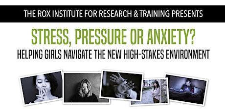 Stress, Pressure, or Anxiety? Helping Girls Navigate High-Stakes biglietti