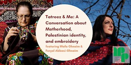 Tatreez & Me: Motherhood, Palestinian Identity, and Embroidery tickets