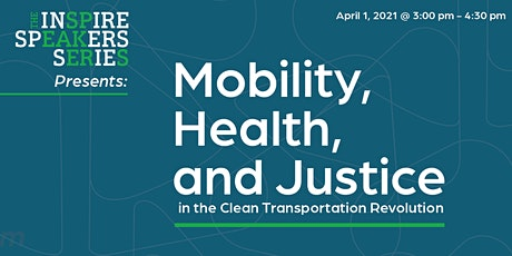 Inspire Speakers Series presents Mobility, Health and Justice tickets