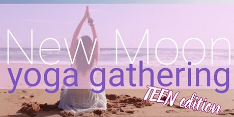 Pisces New Moon Yoga Gathering - TEEN edition tickets