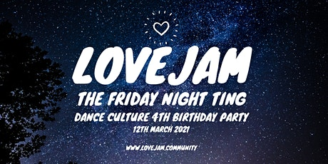 Lovejam X Dance Culture 4th Birthday Party tickets