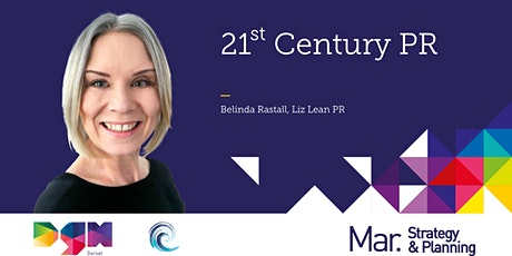 21st Century PR with Belinda Rastall of Liz Lean PR - Dorset Growth Hub tickets