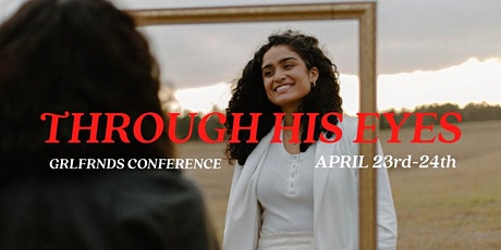 GRLFRNDS CONFERENCE 2021: Through His Eyes tickets