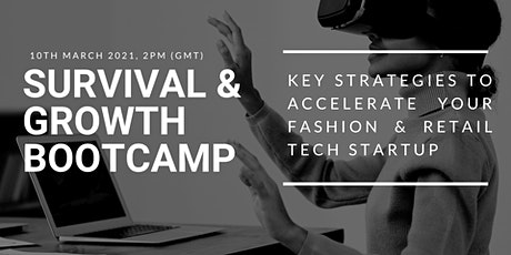 SURVIVAL & GROWTH BOOTCAMP - Accelerating Fashion & Retail Tech Startups tickets