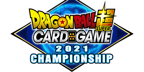 Dragon Ball Super Card Game | Championship 2021 Regionals tickets