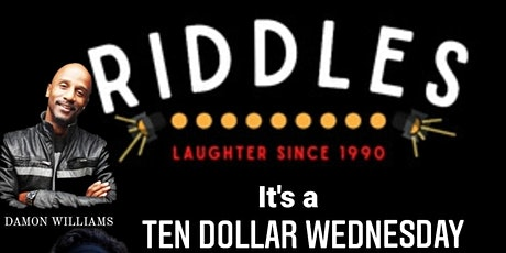 Ten Dollar Wednesdays at Riddles Presented by Damon Williams tickets
