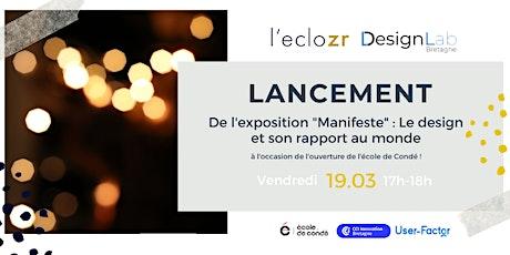 """Lancement de l'exposition """"Manifeste"""" : Le design et son rapport au monde billets"""