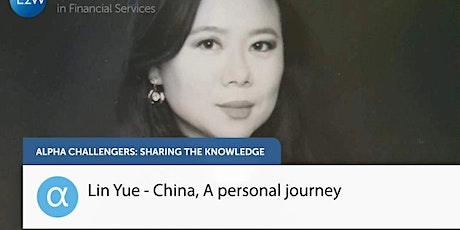 Alpha Challengers – Lin Yue - China, A personal journey tickets