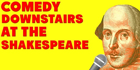 Comedy Downstairs at the Shakespeare tickets