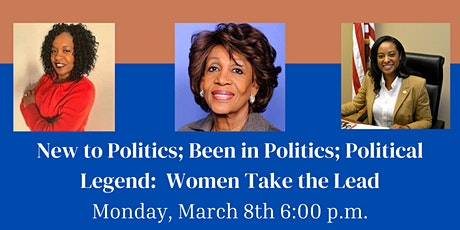 New to Politics; Been in Politics; Political Legend:  Women Take the Lead tickets