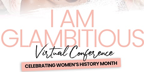I AM Glambitious! Celebrating Women's History Month tickets