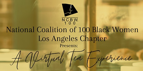 National Coalition of 100 Black Women Los Angeles  A Virtual Tea Experience tickets