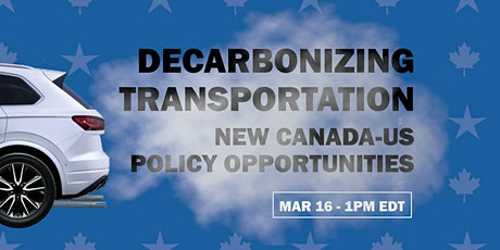 Decarbonizing Transportation: New Canada-US Policy Opportunities tickets