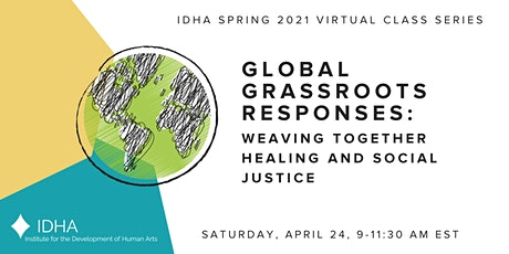 Global Grassroots Responses:  Weaving Together Healing and Social Justice tickets