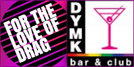 For The Love Of Drag at DYMK - QUEEN TBA tickets