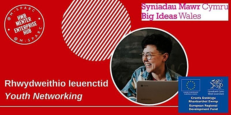 Rhwydweithio Ieuenctid // Youth Networking