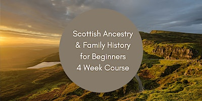 Scottish Ancestry and Family History for Beginners – Block 2 of 2