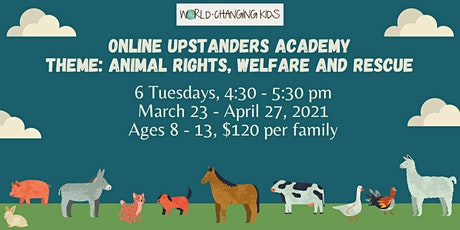 Upstanders Academy: Animal Rights, Welfare and Rescue tickets