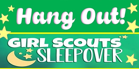 Girl Scout Hang Out sleepover tickets