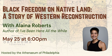 Black Freedom on Native Land: A Story of Western Reconstruction tickets