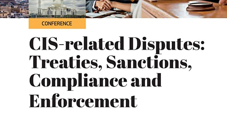 CIS-related disputes: treaties, sanctions, compliance and enforcement tickets