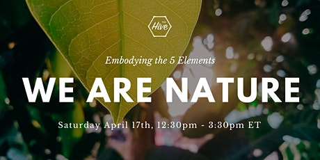 We Are Nature: Embodying the 5 Elements tickets