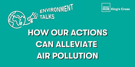 Environment Talks: How Our Actions Can Alleviate Air Pollution tickets