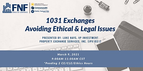 FNF- 1031 Exchange, Avoiding Ethical & Legal Issues Online Workshop tickets