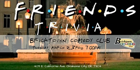 Friends Trivia at Bricktown Comedy Club tickets