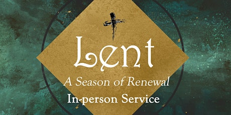In-Person Worship, March 21, 2021; 5th Week of Lent tickets