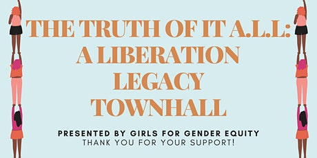 The Truth of it A.L.L: A Liberation Legacy Townhall tickets