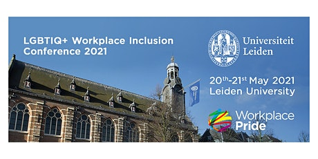 LGBTIQ+ Workplace Inclusion 2021 Conference hosted by Leiden University tickets