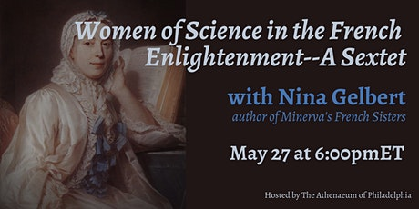 Women of Science in the French Enlightenment--A Sextet with Nina Gelbart tickets