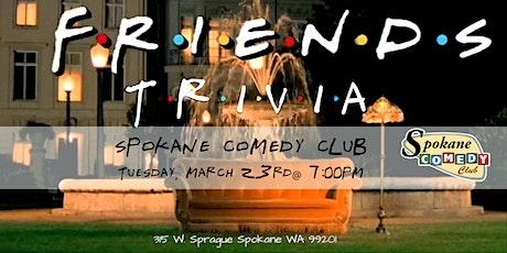 Friends Trivia at Spokane Comedy Club tickets