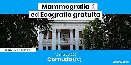 Mammografia ed Ecografia Gratuita - Cornuda 12 Marzo 2021 biglietti