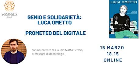 Genio e Solidarietà: Luca Ometto Prometeo del digitale biglietti