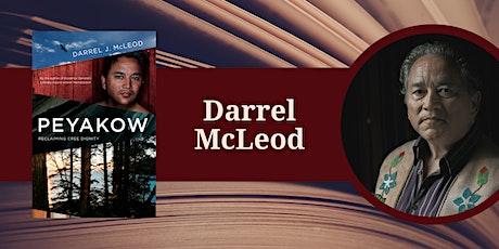 Darrel J. McLeod Peyakow: Reclaiming Cree Dignity tickets
