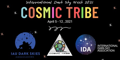 International Dark Sky Week 2021 Cosmic Tribe tickets