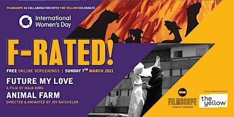F-RATED! FREE Film Screenings -  #IWD2021 tickets