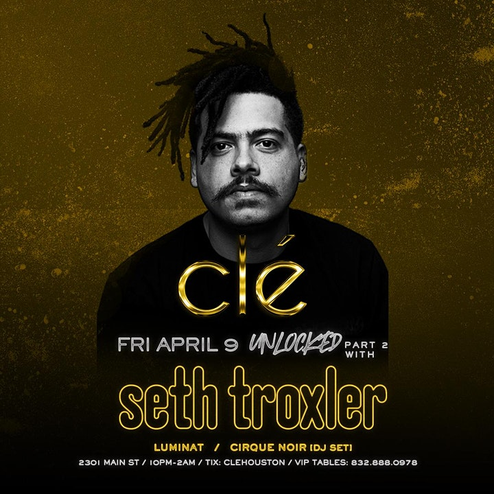 Unlocked w/ Seth Troxler // Friday April 9th // Clé image