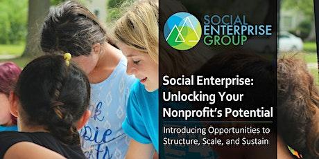 Social Enterprise: Unlocking Your Nonprofit's Potential tickets